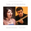 Tale of Friendship - Sepideh Raissadat - Iman Vaziri