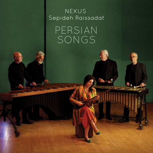 Persian Songs (Album) - Nexus Percussion and Sepideh Raissadat